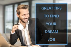 Tips to Find Your Dream Job