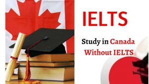how-to-immigrate-to-study-in-canada-without-ielts-2021